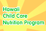 Hawaii Child Care Nutrition Program