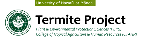 University of Hawaii Termite Project, Plant & Environmental Protection Sciences, College of Tropical Agriculture & Human Resources